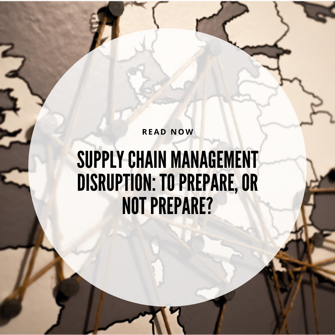 supply-chain-management-disruption-to-prepare-or-not-prepare